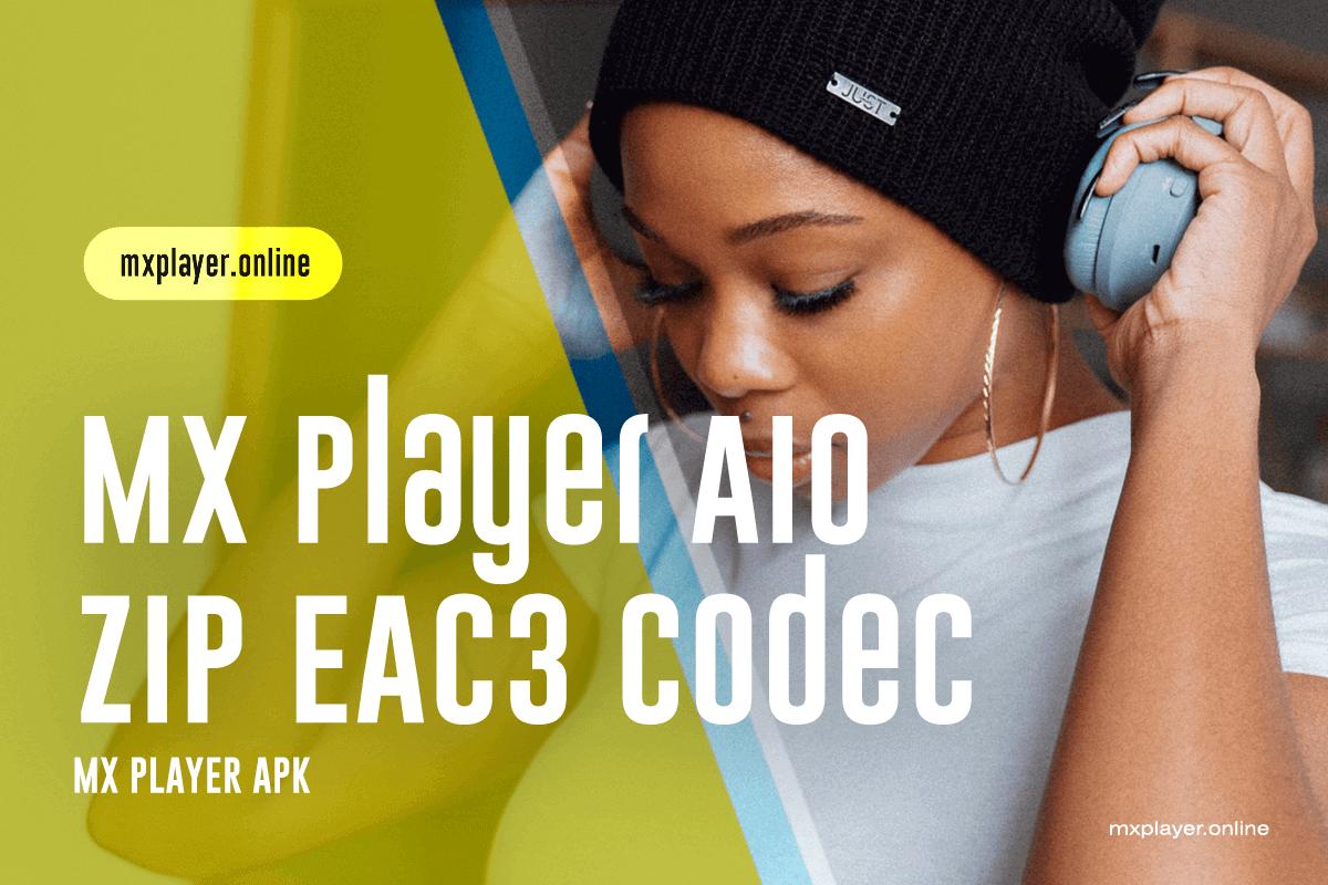 mxplayer-aio-zip-eac3-codec